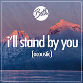 I'll Stand By You (Acoustic) de Beth