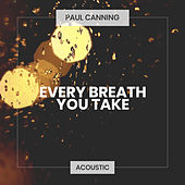 Every Breath You Take (Acoustic) de Paul Canning
