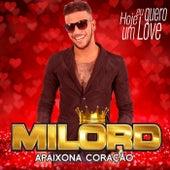 Hoje Eu Quero um Love by Milord