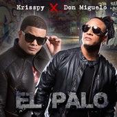 El Palo (feat. Don Miguelo) by Krisspy