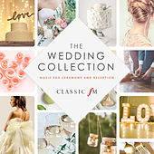 Classic FM The Wedding Collection by Various Artists