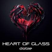 Heart of glass by Dobie