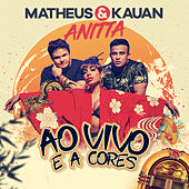 Ao Vivo E A Cores by Matheus & Kauan