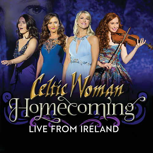 Homecoming – Live From Ireland de Celtic Woman