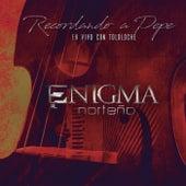 Recordando A Pepe En Vivo Con Tololoche (En Vivo) by Enigma Norteño