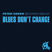 Blues Don't Change von Peter Green