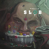Slob by Prolix