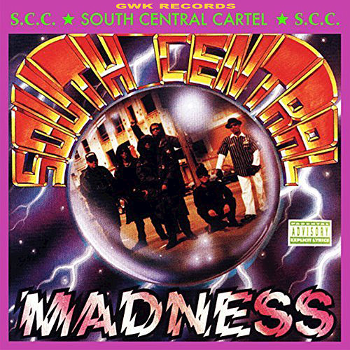 South Central Madness by South Central Cartel