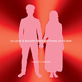 Love Is Bigger Than Anything In Its Way (Acoustic Version) von U2