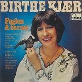 Fuglen & Barnet by Birthe Kjær