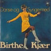 Danse & Synge de Birthe Kjær