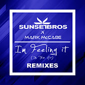 I'm Feeling It (In The Air) (Sunset Bros X Mark McCabe / Remixes) de Sunset Bros