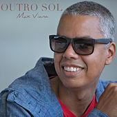 Outro Sol by Max Viana
