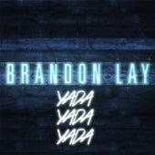 Yada Yada Yada by Brandon Lay