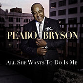 All She Wants To Do Is Me de Peabo Bryson