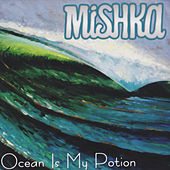 Ocean Is My Potion by Mishka