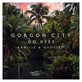 Go Deep von Gorgon City