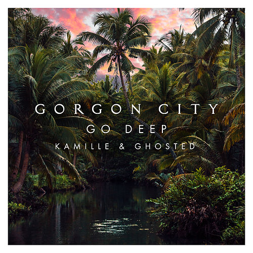 Go Deep de Gorgon City