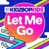 Let Me Go by KIDZ BOP Kids