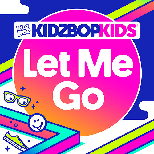Let Me Go by KIDZ BOP Kids