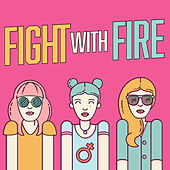 Fight With Fire by Various Artists