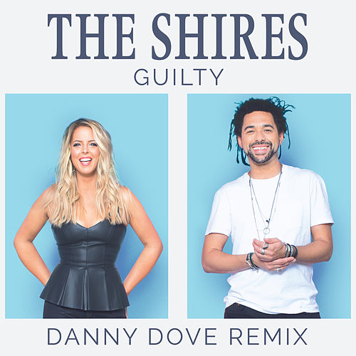 Guilty (Danny Dove Remix) by The Shires