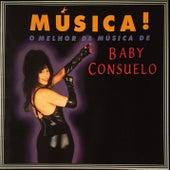 Música! O melhor da música de Baby Consuelo by Baby do Brasil (Baby Consuelo)