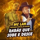 Rabão que sobe e desce (Participação especial de MC Delano) by Mc Lan