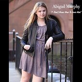 I Don't Know How to Love Him by Abigail Murphy