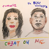 Cheat On Me by Tommie