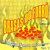 A Máquina Quente do Succeso, Vol. V von Brasas do Forró