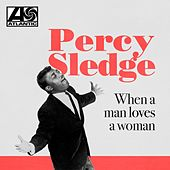 When a Man Loves a Woman von Percy Sledge