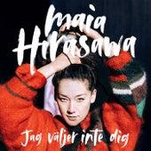 Jag väljer inte dig by Maia Hirasawa