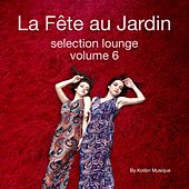 La Féte Au Jardin Selection Lounge, Vol. 6 - Presented By Kolibri Musique de Various Artists