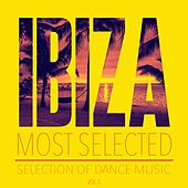 Ibiza Most Selected, Vol. 3 - Selection of Dance Music by Various Artists
