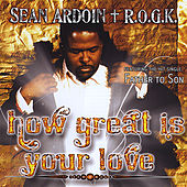 How Great Is Your Love by Sean Ardoin