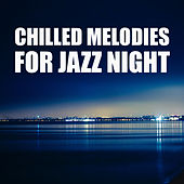 Chilled Melodies for Jazz Night von Gold Lounge