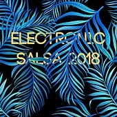 Electronic Salsa 2018 by Various Artists