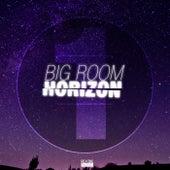 Big Room Horizon, Vol. 1 by Various Artists