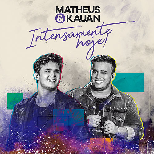 Intensamente Hoje! by Matheus & Kauan