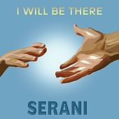 I Will Be There - Single de Serani