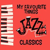 My Favourite Things: Jazz Classics von Various Artists