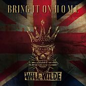 Bring It on Home by Will Wilde