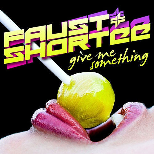 Give Me Something by Faust & Shortee