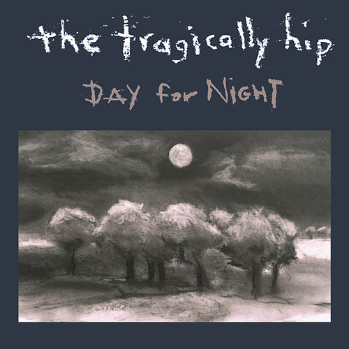 Day For Night by The Tragically Hip