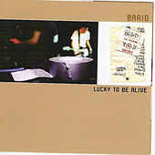 Lucky To Be Alive de Braid
