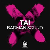 Badman Sound by Tai