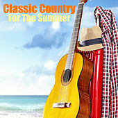 Classic Country For The Summer von Various Artists