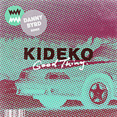 Good Thing (Danny Byrd Remix) de Kideko
