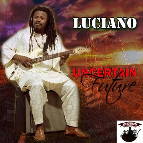 Uncertain Future - Single by Luciano